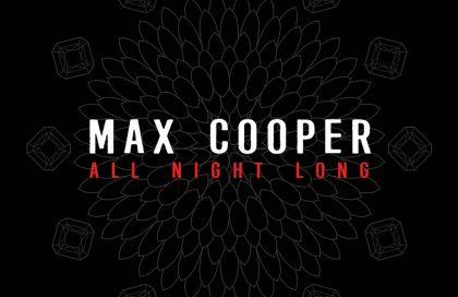 Max Cooper [All Night Long]