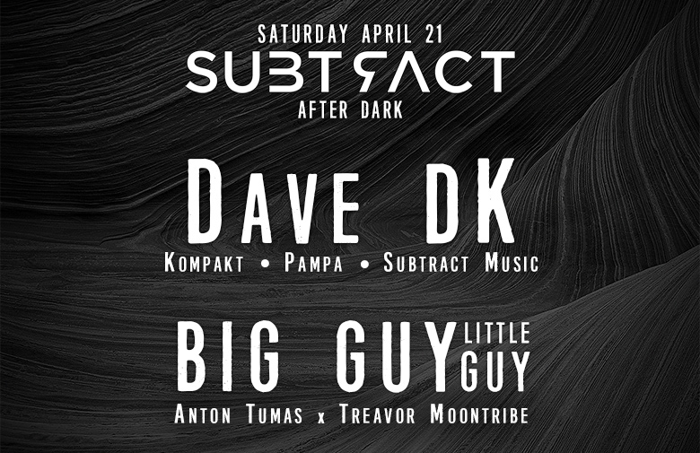 Subtract After Dark w/ Dave DK & BIG GUY little guy