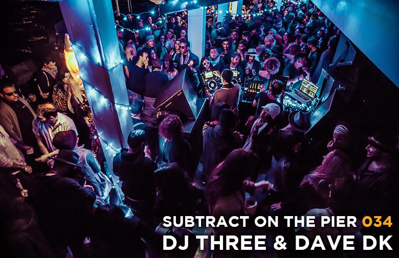 Subtract On The Pier 034: DJ Three & Dave DK