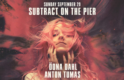 Subtract On The Pier 038 • Öona Dahl