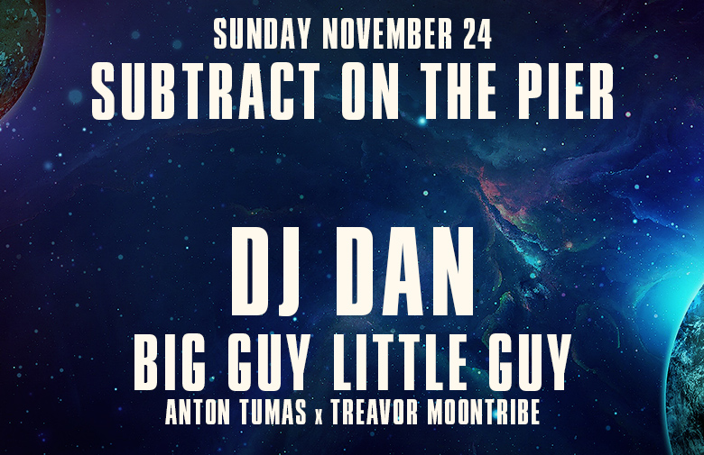 Subtract On The Pier 040 • DJ Dan (Free w/ RSVP)